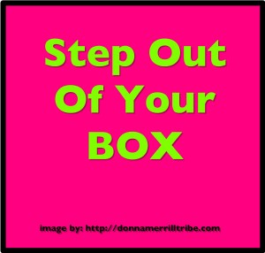 Step Out Of Your Box