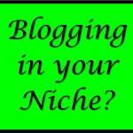 Are you blogging in your niche?