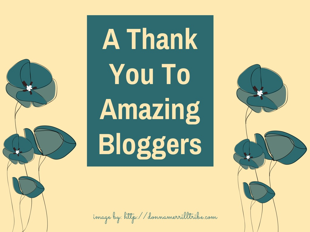 Thank You To Some Amazing Bloggers