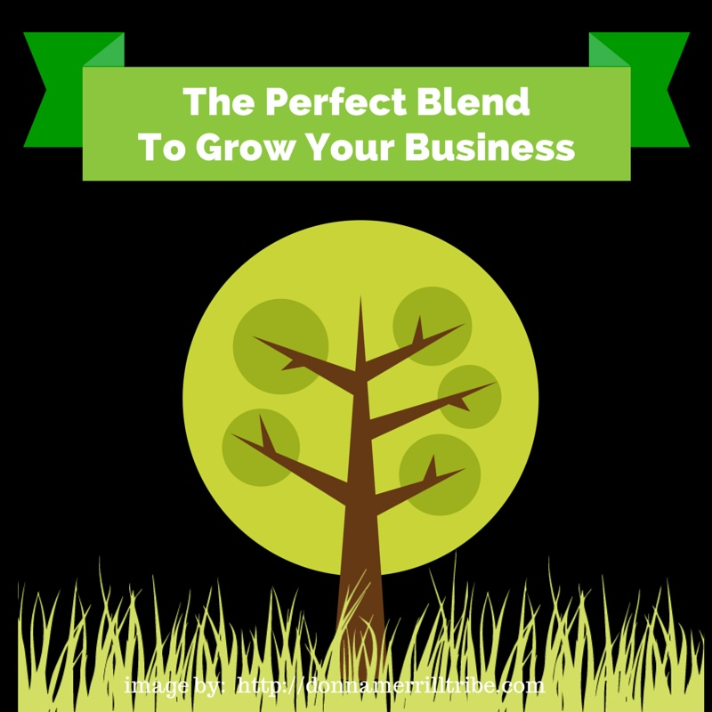 The Perfect Blend To Grow Your Business