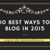 10 Best Ways to Blog in 2015