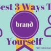 3 Bet Ways to Brand Yourself