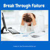 Break Through Failure