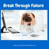 Break Through Failure