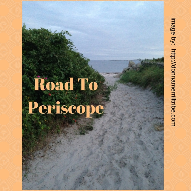 Road To Periscope