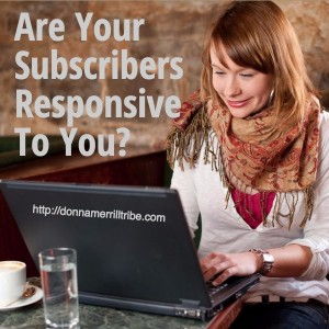 Are Your subscribers responsive to your emails?