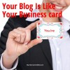 Your Blog Is Your Business Card