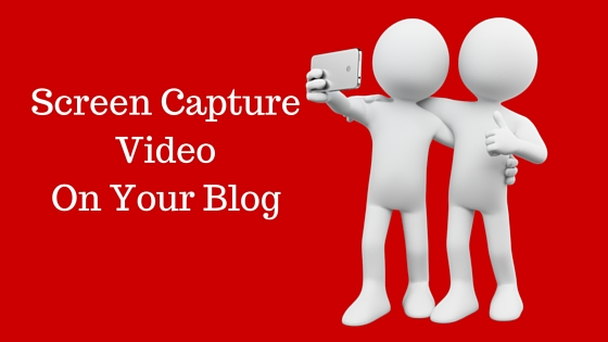Screen Capture Video On Your Blog