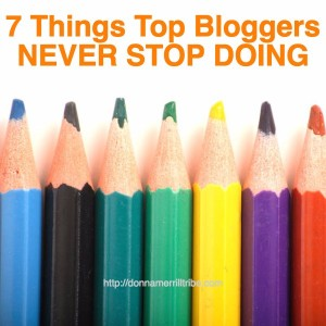 7 Things Top Bloggers Never Stop Doing