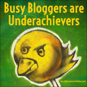 Busy Bloggers are Underachievers