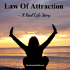 Law Of Attraction - My True Life Story