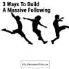 3 Ways To Build A Massive Blog Following | Jon Morrow