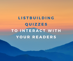Listbuilding Quizzes To Interact With Your Readers