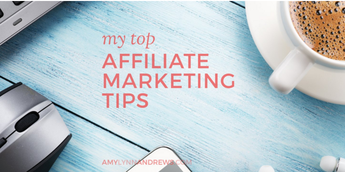 Top Affiliate Marketing Tips