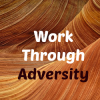 How To Work Through Adversity - Tips For The Successful Blogger