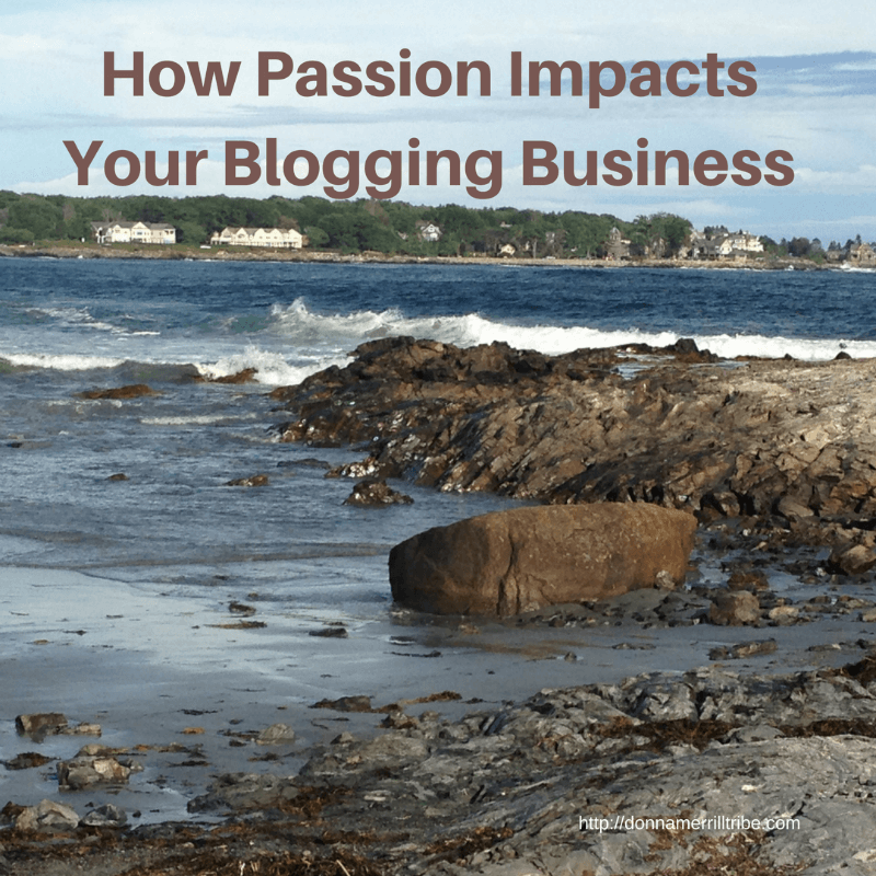 Passion Impacts Your Blogging