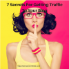7 Secrets For Getting TrafficTo Your Blog