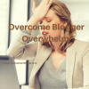 Overcome Blogger Overwhelm