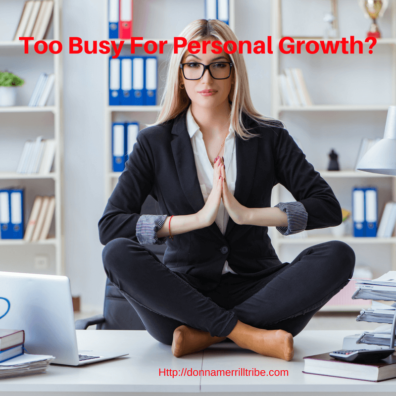 Too Busy For Personal Growth