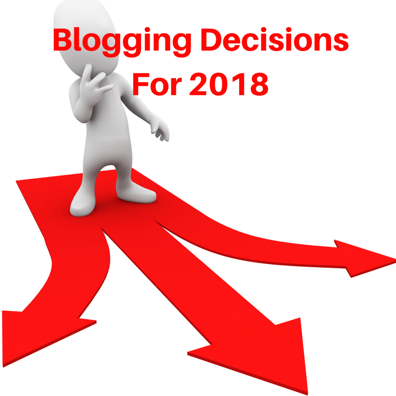 Critical Blogging Decisions You Need To Make in 2018