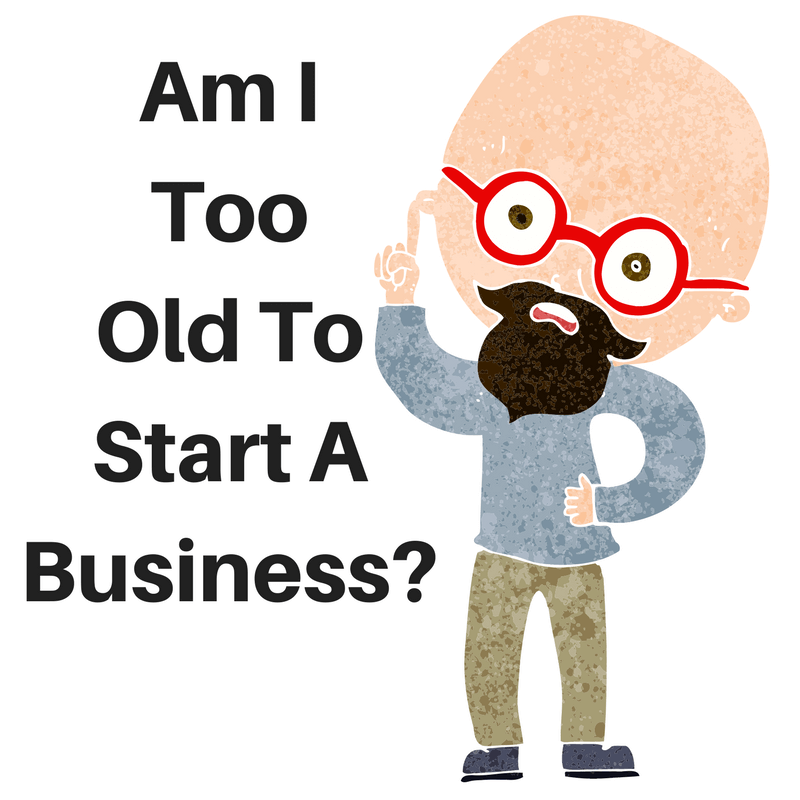 Am I Too Old To Start A Business