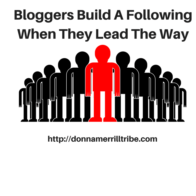 Bloggers Build A Following When They Lead The Way