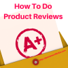 How to do Product Reviews on Your Blog