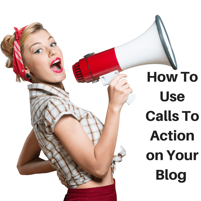 How To Use Calls To Action on Your Blog