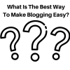 Make Blogging Easy