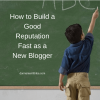 good reputation new blogger