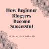 Beginner Bloggers Become Successful