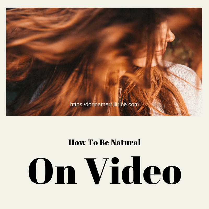 How To Be Natural On Video