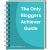 The only bloggers achiever guide