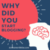 Why Did You Start Blogging