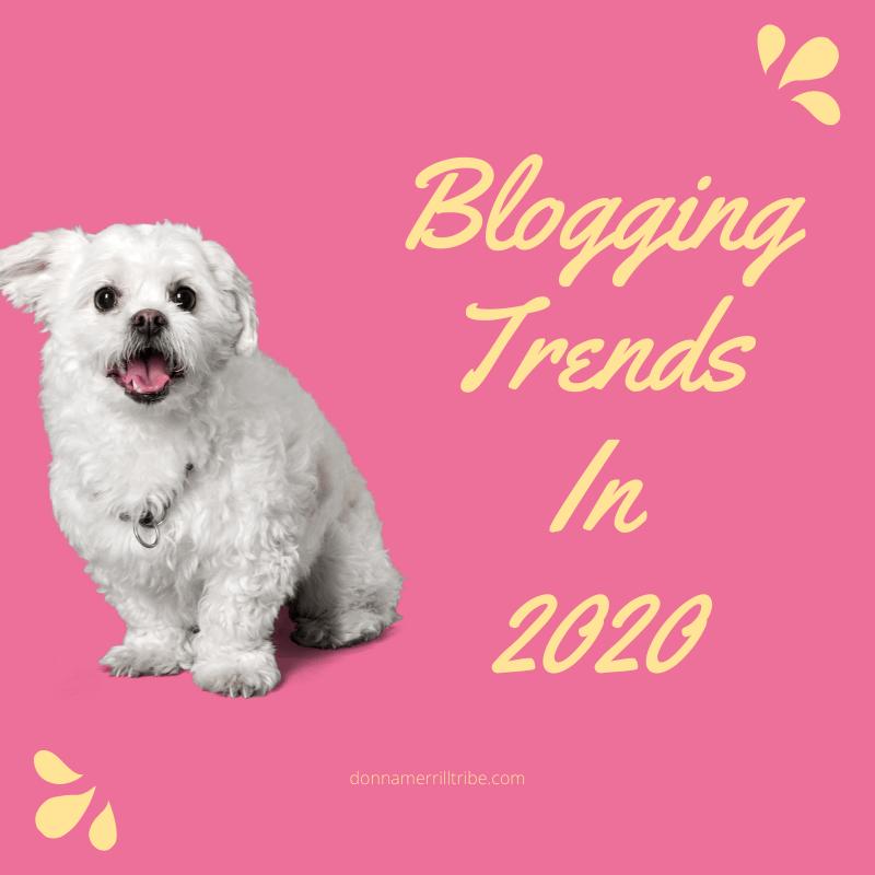 Blogging Trends In 2020