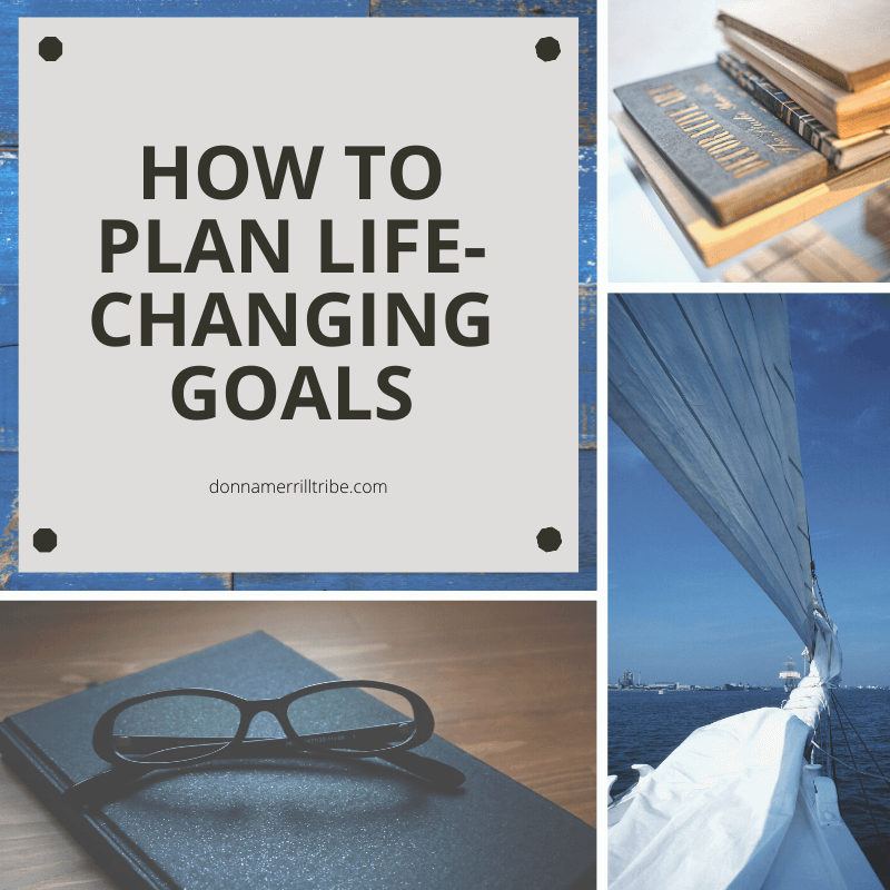 How to plan life-changing goals