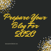 Prepare Your Blog For 2020