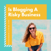Blogging Risky Business