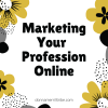 Marketing Your Profession Online