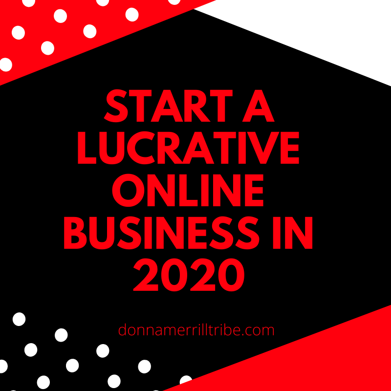 Start a Lucrative online business in 2020