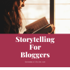 The power of storytelling for bloggers
