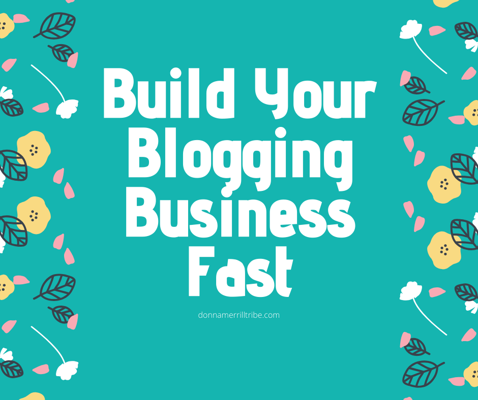 Build Your Blogging Business Fast