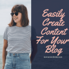Easily Create Content