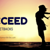Succeed despite setbacks