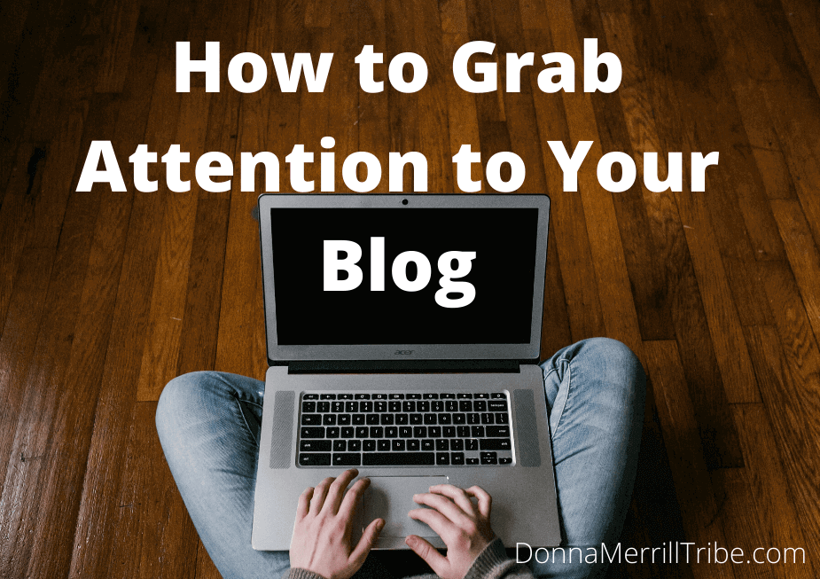 Grab Attention to Your Blog