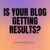 Is your blog getting results