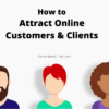 Attract Online Customers & Clients